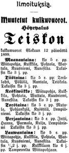"""""""Muutetut kulkuwuorot. Höyryalus Teiskon kulkuwuorot Elokuun 12 päivästä 1899: Maanantaina klo 5 e. pp. Wiitapohja, Kulkkila, Pohtola, Wattula, Kuusniemi, Aunesilta. Takaisin klo 3 j. pp."""" Tampereen Uutiset nro 151, 9.8.1899"""