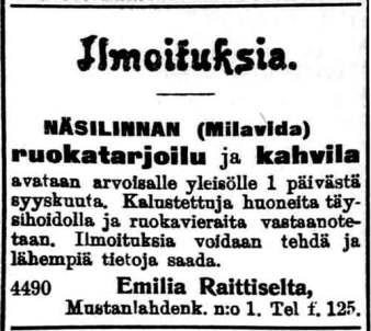 Tampereen Sanomat 23.8.1906: Ilmoituksia - Näsilinnan (Milavida) ruokatarjoilu ja kahvila avataan arvoisalle yleisölle 1 päivästä syyskuuta.